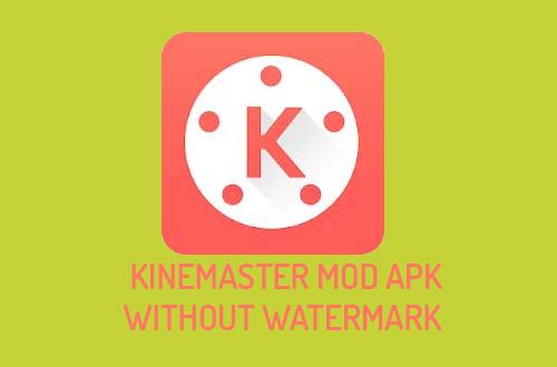 kinemaster mod apk without watermark | Download KineMaster Pro Unlocked Mod APK