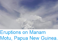 https://sciencythoughts.blogspot.com/2018/12/eruptions-on-manam-motu-papua-new-guinea.html