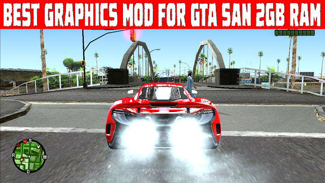 Best Performance Graphics Mod For GTA San Andreas Pc
