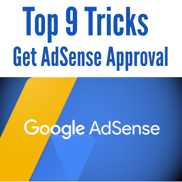 Top 9 AdSense Approval Trick in 2020 for Blogger