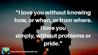 I love your without knowing -  Best Romantic Quotes