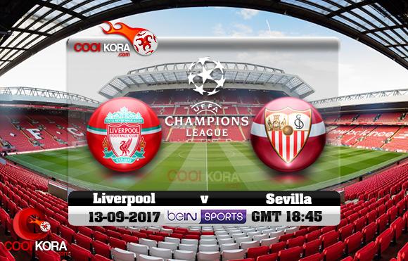 مشاهدة مباراة ليفربول وإشبيلية اليوم 13-9-2017 في دوري أبطال أوروبا