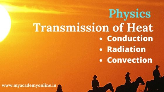 Transmission of Heat - Conduction, Convection, and Radiation Meaning