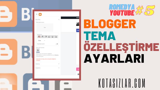 Blogger Tema Özelleştirme Ayarları 2021