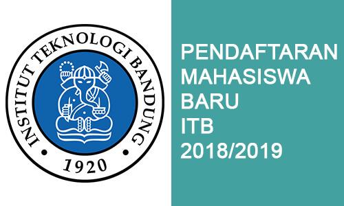 Pendaftaran Mahasiswa Baru (PMB) Institut Teknologi Bandung (ITB) 2018/2019 dengan Program Jalur Sarjan 1 (S1)
