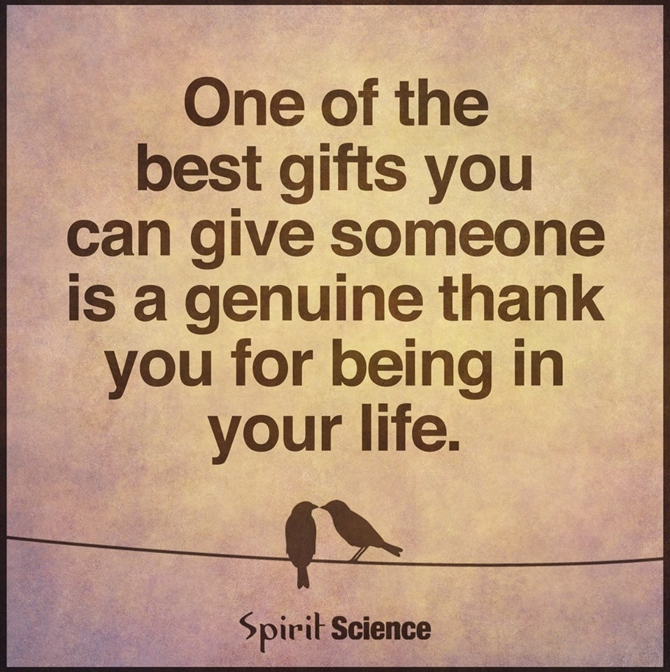 Quotes About Being Thankful For Someone Best Gift Is a Genuine Thank You for Being In your life.   Quotes Quotes About Being Thankful For Someone