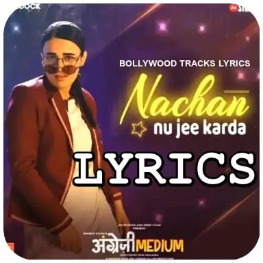 Nachan-Nu-Jee-Karda-Lyrics-Romy-Angrezi-Medium