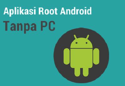 Aplikasi Root HP Android Terbaik