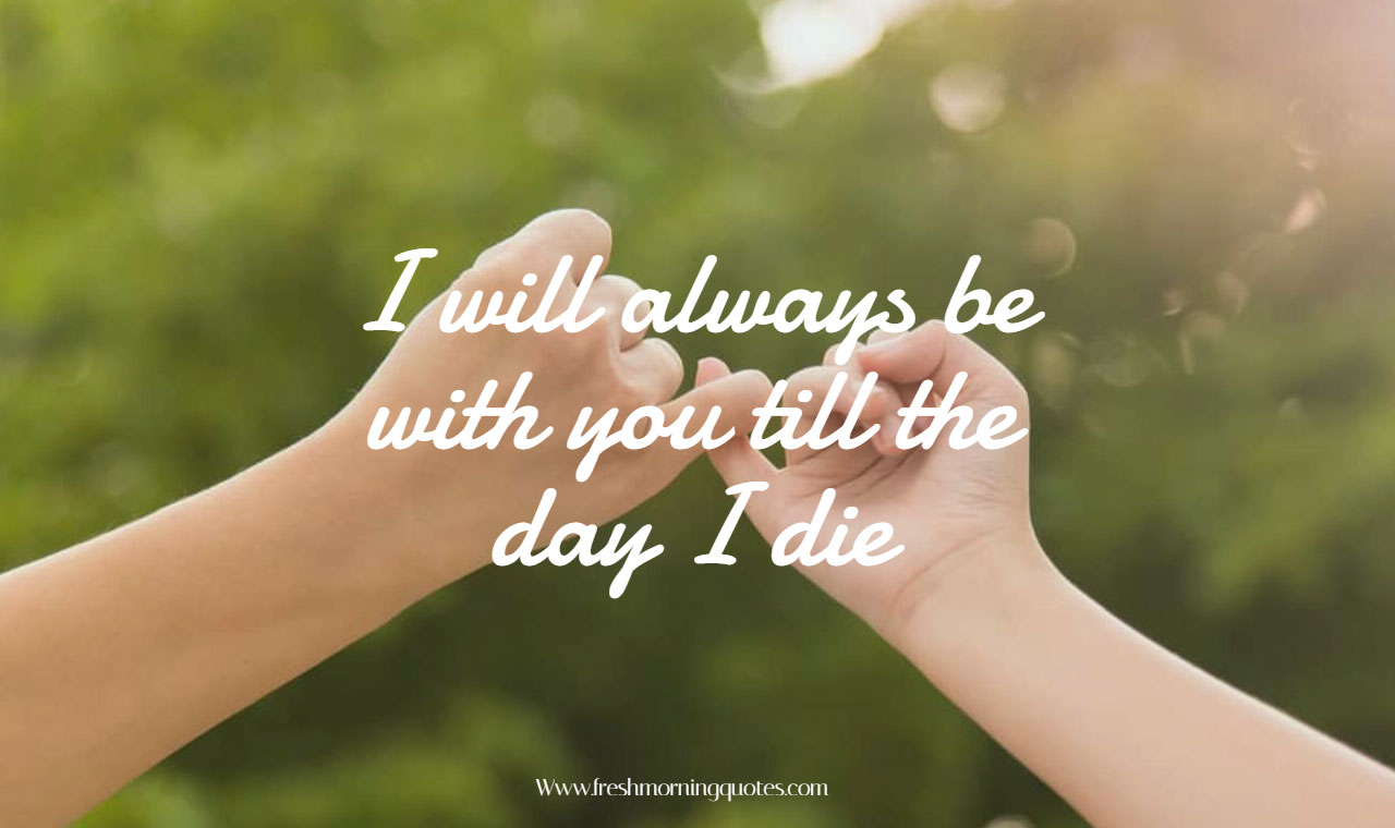 i will always be with you promise day quotes