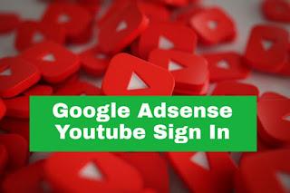 Google Adsense Youtube Sign In |