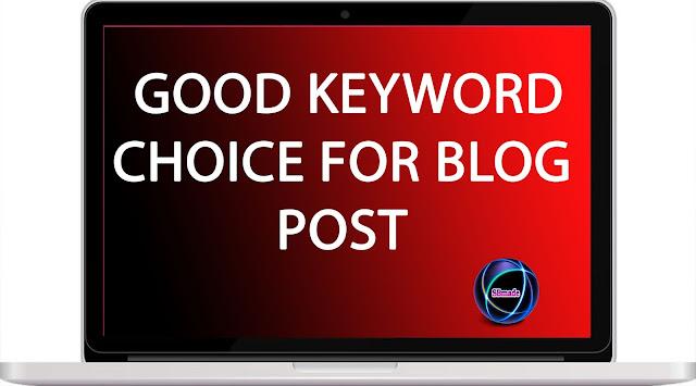 Good Keyword choice for blog post