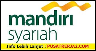 Lowongan Kerja Surabaya SMA SMK D3 S1 PT Bank Mandiri Syariah  Maret 2020