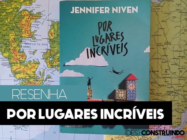 POST%2BSCORPION%2BI - Por Lugares Incríveis - Jennifer Niven