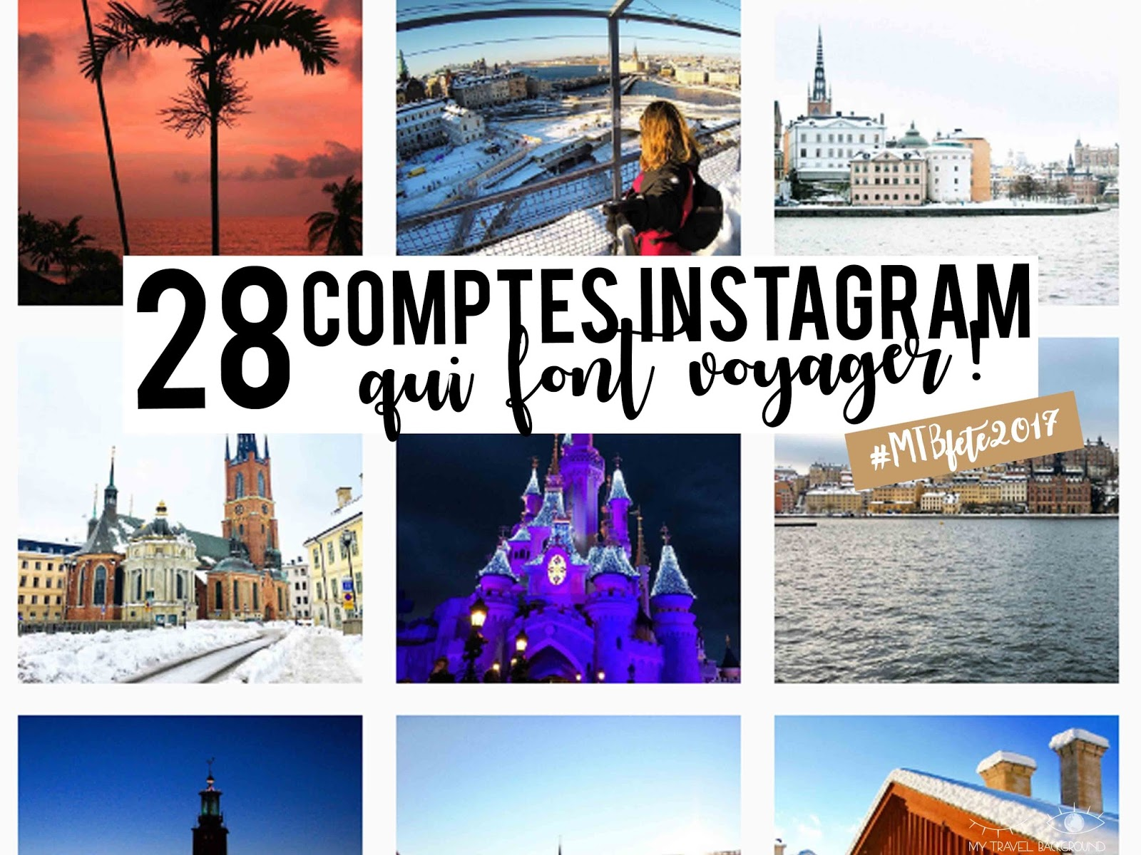 My Travel Background : 28 comptes Instagram qui donnent envie de voyager