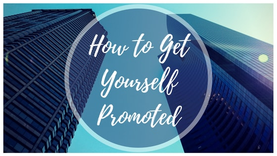 How to Get Yourself Promoted