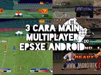 3 Cara Main Multiplayer ePSXe di Android
