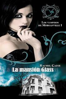 La mansión Glass    Los vampiros de Morganville #1   Rachel Caine
