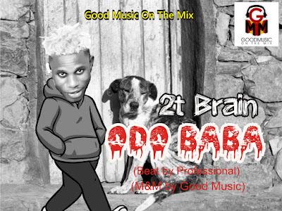 HOT STREET: 2T Brain - Odo Baba