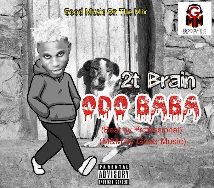 [MUSIC] 2T Brain - Odo Baba