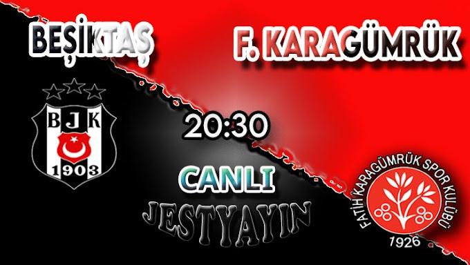 Beşiktaş – Karagümrük canlı maç izle