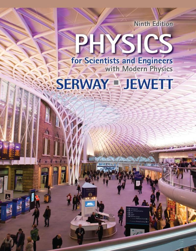 Physics for scientists and engineers with modern physics, 9th Edition – Raymond A. Serway