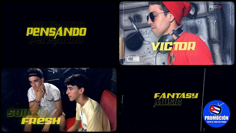 Víctor & Sound Fresh - ¨Pensando¨ - Videoclip - Dirección: Fantasy Music. Portal Del Vídeo Clip Cubano. Música cubana. Reguetón. Cuba.