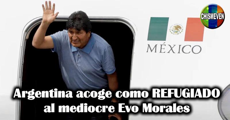 Argentina acoge como REFUGIADO al mediocre Evo Morales
