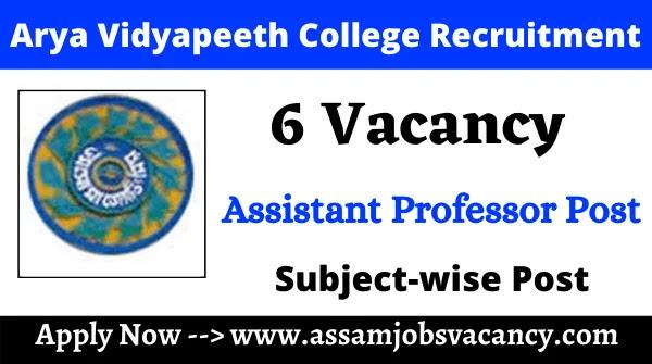 Arya Vidyapeeth College Guwahati Recruitment 2021 ~ 6 Vacancy for Assistant Professor Post