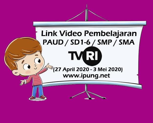 Kumpulan Link Video Pembelajaran TVRI (17 April - 3 Mei 2020)