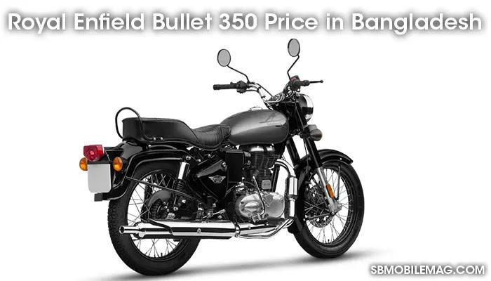 Royal Enfield Bullet 350, Royal Enfield Bullet 350 Price, Royal Enfield Bullet 350 Price in Bangladesh
