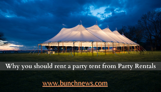 Why you should rent a party tent from Party Rentals