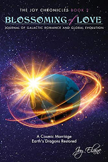 Blossoming of Love: Journal of Galactic Romance and Global Evolution (The Joy Chronicles Book 2) - non-fiction by Joy Elaine