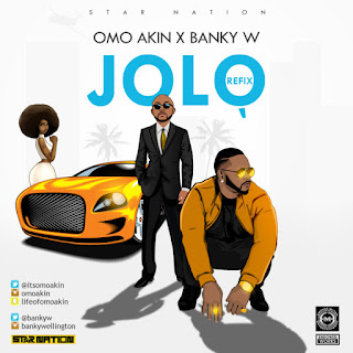 Omo Akin ft Bank w --- Jolo Video