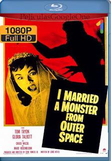 Me Case Con Un Monstruo Del Espacio Exterior [1958] [1080p BRrip] [Latino-Ingles] [HazroaH]