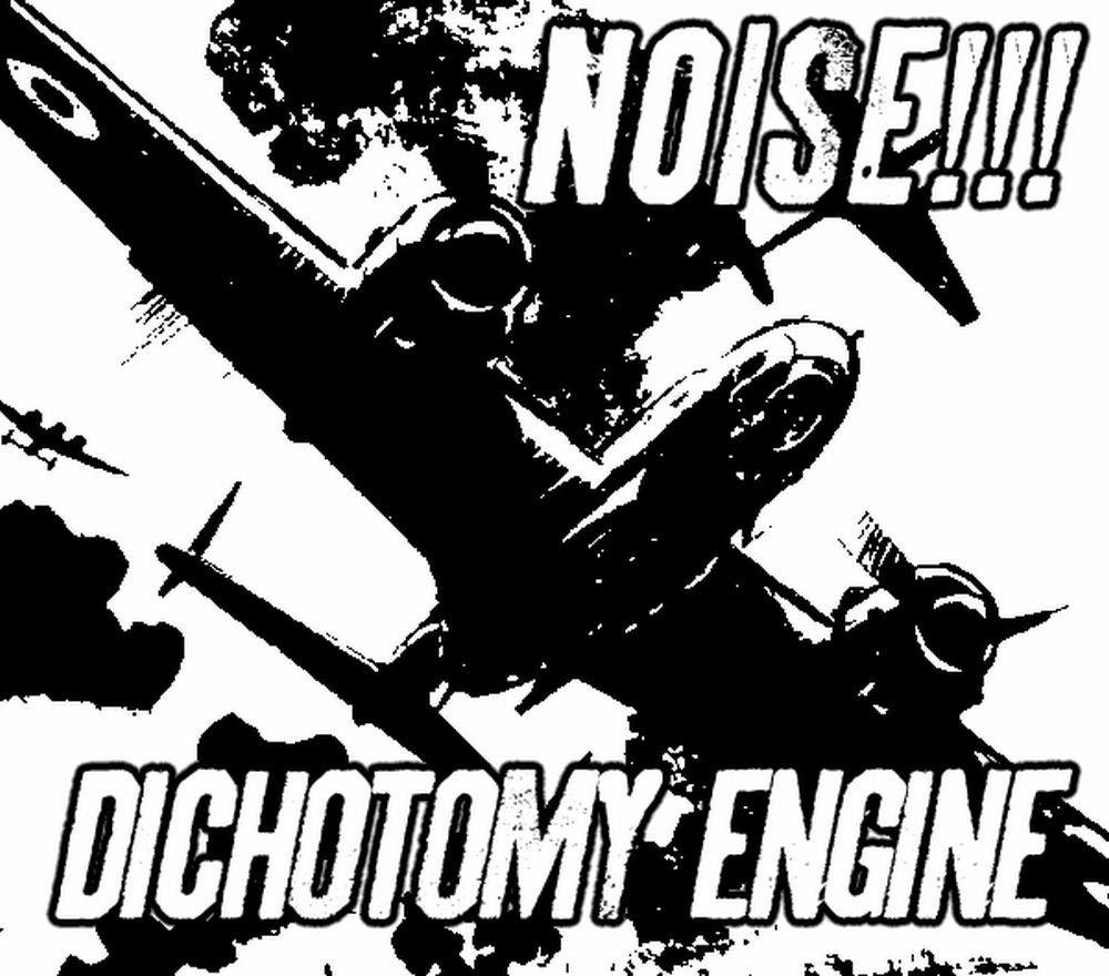 Dichotomy Engine noise!!!