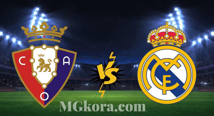 تابع لايف بث مباشر مشاهدة مباراة ريال مدريد ضد أوساسونا اليوم السبت في الدوري الأسباني
