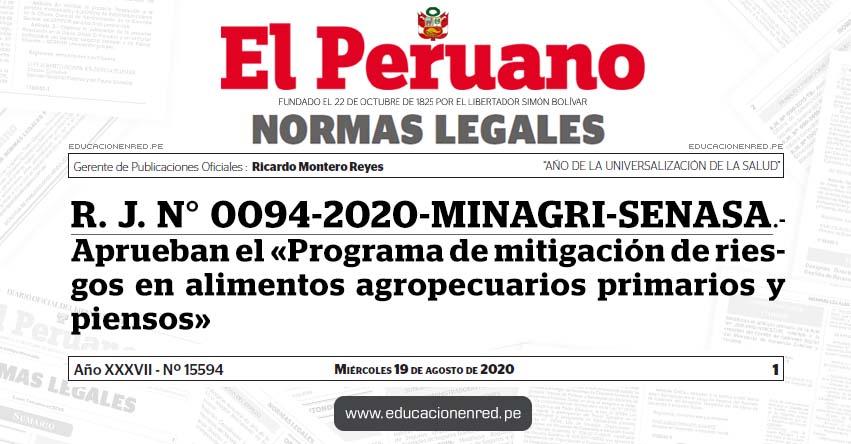 R. J. N° 0094-2020-MINAGRI-SENASA.- Aprueban el «Programa de mitigación de riesgos en alimentos agropecuarios primarios y piensos»