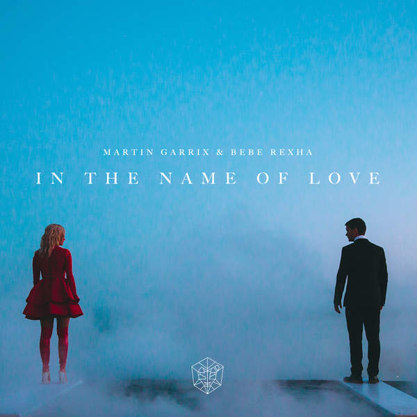 Martin Garrix & Bebe Rexha - In the Name of Love - Single [iTunes Plus AAC M4A] (2016)
