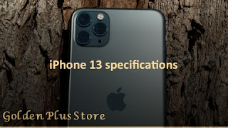 Specifications of the upcoming iPhone iPhone 13