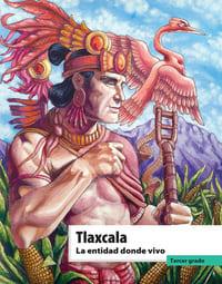 Libro de texto La entidad donde vivo Tlaxcala Tercer grado 2021-2022