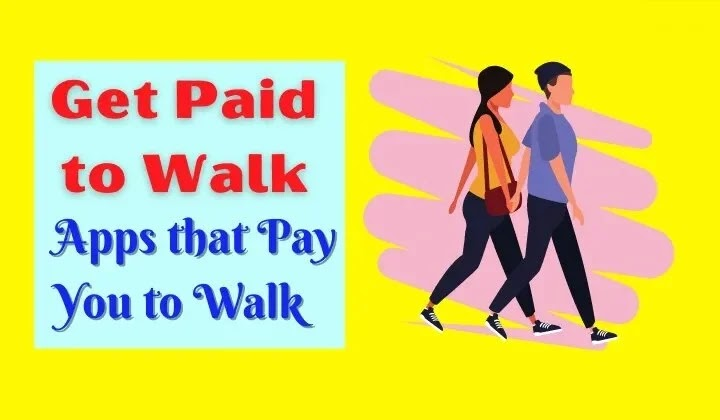 Get Paid to Walk:- 20+ Best Apps that Pay You to Walk