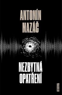 Nezbytná opatření (Antonín Mazač, nakladatelství Talent Pro ART), detektivka