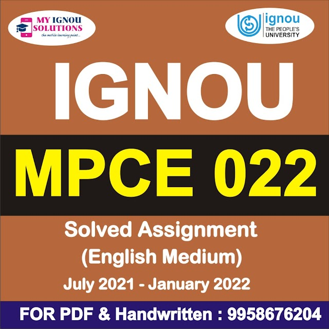 MPCE 022 Solved Assignment 2021-22