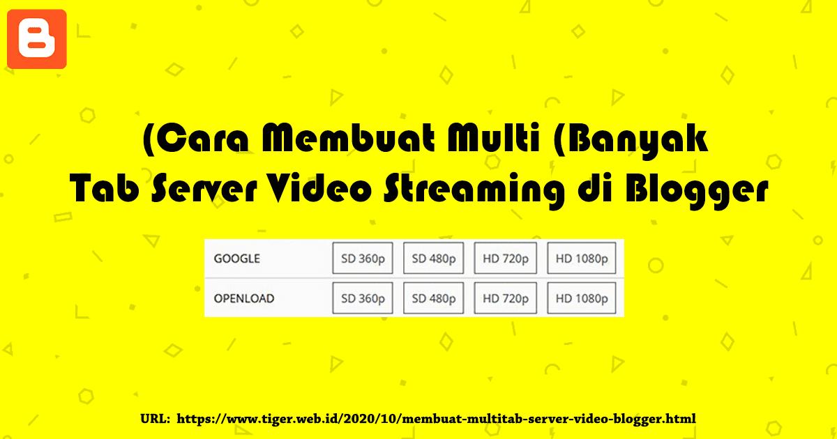 Cara Membuat Multi (Banyak) Tab Server Video Streaming di Blogger