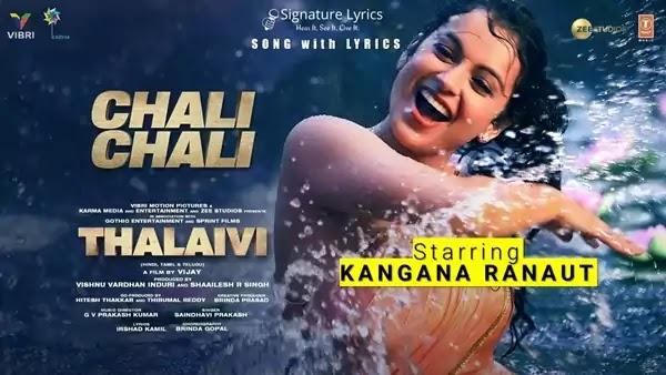 Chali Chali Lyrics - THALAIVI | Feat. Kangana Ranaut
