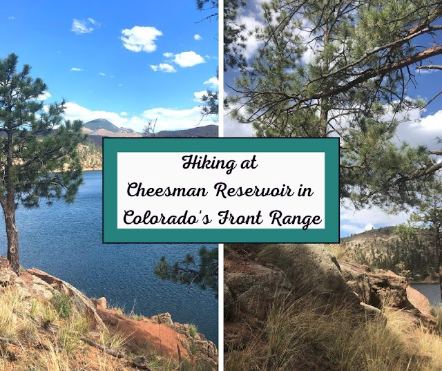 Memorable Hike at Cheesman Reservoir in Colorado's Front Range Portion of the Rocky Mountains