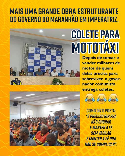 Depois de tomar e levar a leilão cerca de 15 mil veiculos, Flávio Dino agora esta dando coletes para os mototaxistas!!!