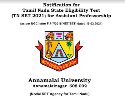 TNSET 2021-NOTIFICATION -  சிதம்பரம் அண்ணாமலை பல்கலைக்கழகம் அறிவித்துள்ள செட் தேர்வுக்கான அறிவிப்பு.