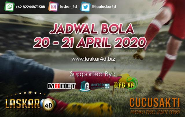 JADWAL BOLA JITU TANGGAL 20 – 21 APRIL 2020