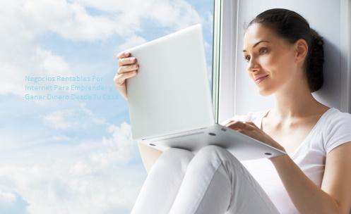 7 negocios rentables por internet para emprender y ganar dinero desde tu casa marketing y - Negocios rentables desde casa ...